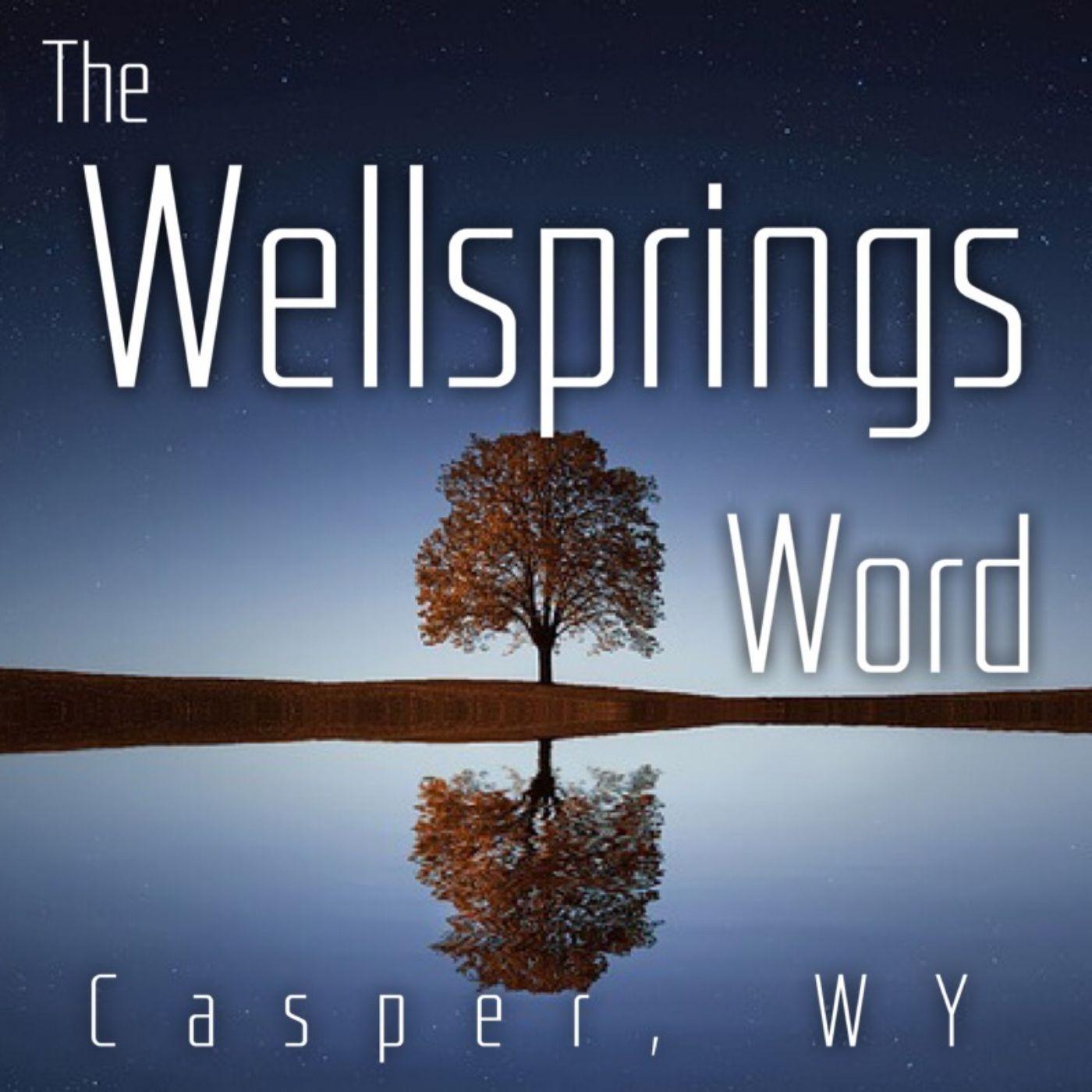 The Wellsprings Word